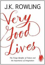 Very Good Lives: The Fringe Benefits of Failure, by J. K. Rowling