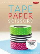 Paper & Tape: Craft & Create: Cut, tape, and fold your way through more than 75