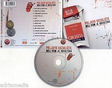PRLJAVO KAZALISTE CD Album 20005 Moj dom je HRVATSKA Lijepa nasa domovino Houra
