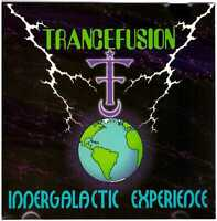 TRANCEFUSION Innergalactic Experience CD Rock/Psych/Space w/ Sitar—Private press
