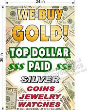 2' X 3'  PAPER BANNER  WE BUY GOLD SILVER COINS JEWELRY WATCHES  NEW!!