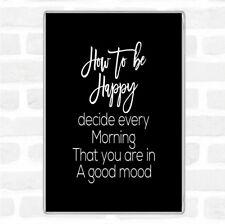Black White How To Be Happy Quote Jumbo Fridge Magnet