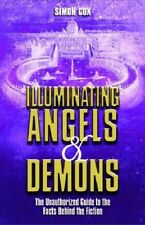 New, Illuminating Angels and Demons: The Unauthorized Guide to the Facts Behind