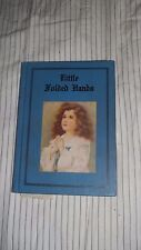 VINTAGE  Relgious Book  Little Folded Hands   gifted in 1943