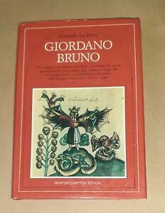 Giordano Bruno. Tra magia e avventu.. - Gabriele La Porta - Newton Compton, 1988
