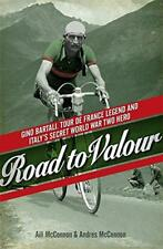 Road to Valour: Gino Bartali - Tour de France Legend and World War Two Hero by M