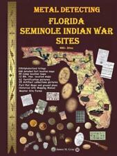 Metal Detecting Seminole Indian War Sites, Like New Used, Free shipping in th...