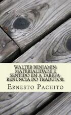 Walter Benjamin: Materialidade e Sentido Em a Tarefa-Renúncia Do Tradutor by...