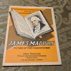 JAMES MADISON FATHER OF THE CONSTITUTION JOHN HANCOCK INSURANCE CO. 1922 BOOKLET