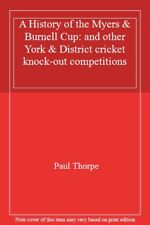 A History of the Myers & Burnell Cup: and other York & District cricket knock-,