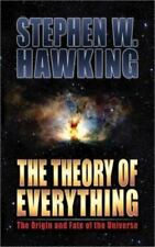 The Theory of Everything : The Origin and Fate of the Universe by Stephen W. Haw