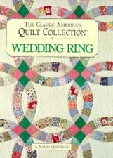 The Classic American Quilt Collection: Wedding Ring by , Good Book