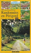 RANDONNEES EN PERIGORD + 22 visites et promenades + Sud-Ouest = Livre neuf