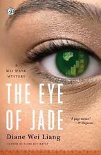 The Eye of Jade: A Mei Wang Mystery (Mei Wang Mysteries) Liang, Diane Wei Paper