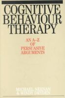 Cognitive Behaviour Therapy : An A-Z of Persuasive Arguments, Paperback by Ne...