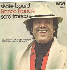 COPERTINA FRANCO FRANCHI SKATE BOARD SARO' FRANCO SIGLA TV BUONASERA RCA 1978