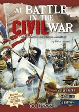 You Choose Battlefields: At Battle in the Civil War : An Interactive...