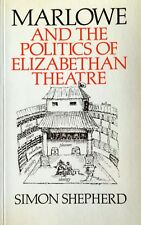 SIMON SHEPHERD MARLOWE AND THE POLITICS OF ELIZABETHAN THEATRE WHEATSHEAF 1986