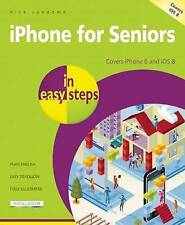 iPhone for Seniors in Easy Steps: Covers iPhone 6 and iOS 8 by Nick Vandome...