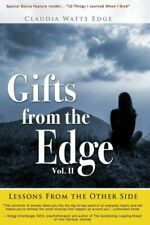 Gifts From The Edge: Lessons From The Other Side