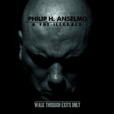 PHILP H. ANSELMO & THE ILLEGALS WALK THROUGH EXITS ONLY CD NUOVO SIGILLATO !!