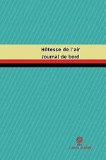Journal/Carnet de Bord: Hôtesse de l'air Journal de Bord : Registre, 100...