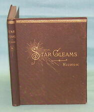 STAR GLEAMS, Poems by Eliza M Hickok, 1882, First Edition, Lovely Book!