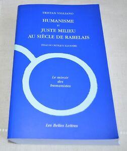 HUMANISME ET JUSTE MILIEU AU SIECLE DE RABELAIS BELLES LETTRES 2009 COMME NEUF