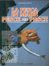 LA PESCA IN MARE. PESCE PER PESCE  GENTA GIUSEPPE DE VECCHI 1993