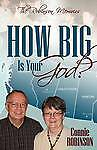 NEW How Big Is Your God? by Connie Robinson