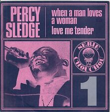 "45 TOURS / 7"" SINGLE--PERCY SLEDGE--WHEN A MAN LOVES A WOMAN / LOVE ME TENDER"