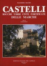 Castelli, rocche, torri, cinte fortificate delle Marche. Vol. II - [Adriapress]