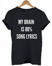 MY BRAIN IS 80% SONG LYRICS, song, music, band funny Tumblr present T Shirt, Top