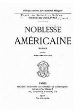 Noblesse Américaine, Roman by Pierre de Coulevain (2016, Paperback)