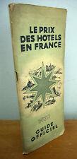 LE PRIX DES HOTELS EN FRANCE, 1936 Guide Officiel