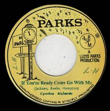 """CYNTHIA RICHARDS-if you're ready come go with me   parks 7""""    (hear)   reggae"""