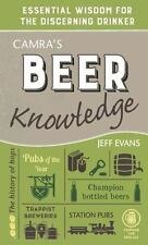 CAMRA's Beer Knowledge : Essential Wisdom for the Discerning Drinker by Jeff...