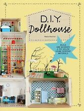 DIY Dollhouse : Build and Decorate a Toy House Using Everyday Materials by...