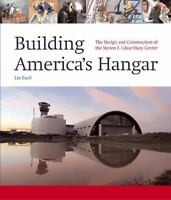 Building America's Hangar: The Design and Construction of the Steven F. Udvar-H