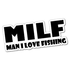 Milf Man I Love Fishing Sticker Decal Boat Fishing Tackle 4x4 #5411ST