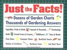 Just the Facts!: Dozens of Garden Charts : Thousands...