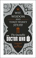 (Good)-Doctor Who: Wit, Wisdom and Timey Wimey Stuff - The Quotable Doctor Who (