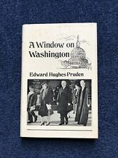 SIGNED FIRST EDITION 1976 A Window On Washington EDWARD HUGHES PRUDEN