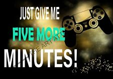 Just give me five more minutes (gamer) metal wall sign