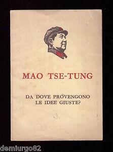 MAO TSE TUNG - Da dove provengono le idee giuste? - 2°Ed. 1968