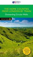 Home Counties from London by Train Outstanding Circular Walks (OS Pathfinder G..