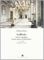 Galleria. Storia e tipologia di uno spazio architettonico - Prinz Wolfram