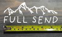 "Full Send Sticker Decal 5.5 "" DIE CUT Salomon Kastle Send it NELK Get Sendy 2 XO"