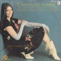 """Emmylou Harris How High The Moon 7"""" Vinyl Schallplatte 40136"""