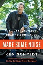 Make Some Noise The Unconventional Road to Dominance - Hardback - New